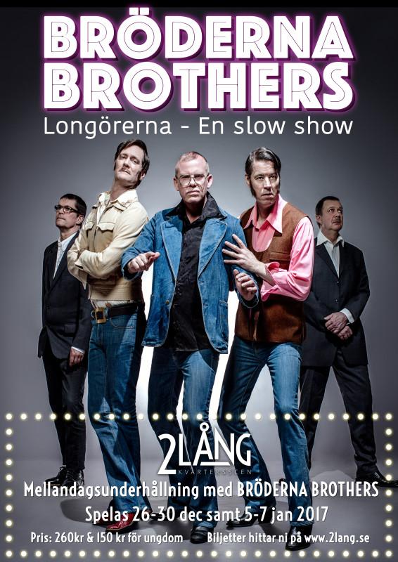 Bröderna Brothers - Longörerna - en slow show