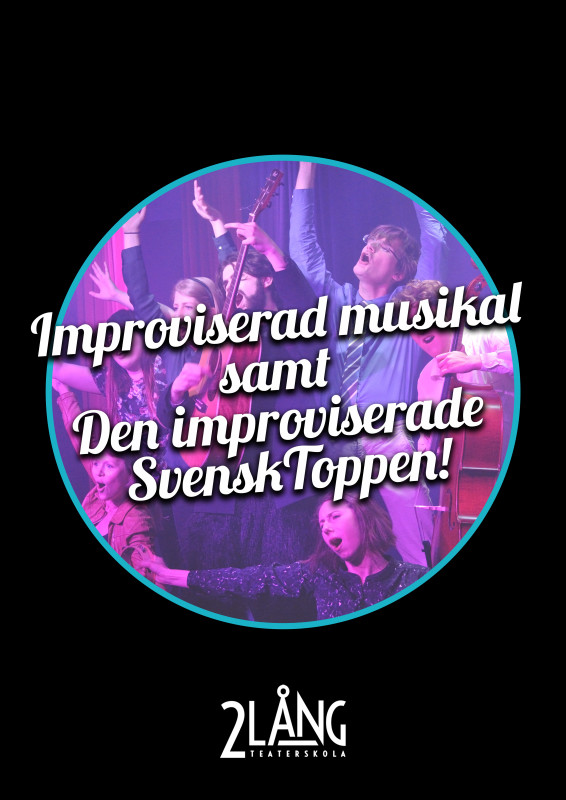 2Långs Teaterskola Impromusikal & Den improviserade svensktoppen